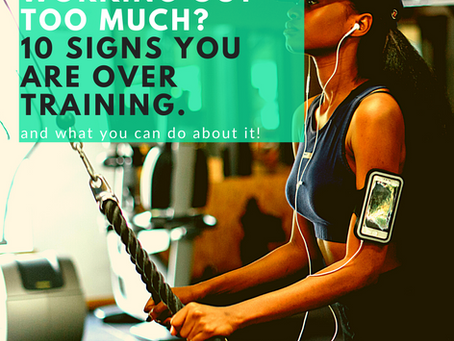 Are you working out too much?  10 signs that you are overtraining and what you can do about it!