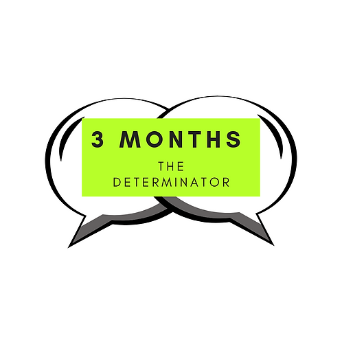// THE DETERMINATOR // IN PERSON PACKAGE 3 MONTHS