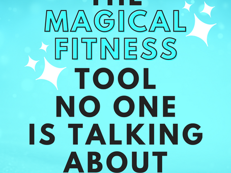 The Magic Fitness Tool No One Is Talking About