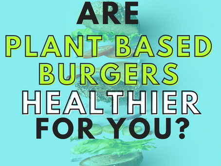 What's in the beef? Are plant based burgers healthier for you?