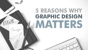 5 Reasons Why Graphic Design Matters