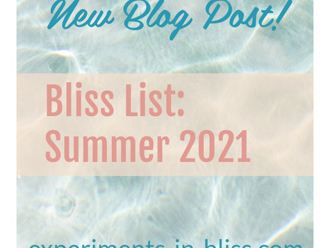 The Bliss List: Summer 2021