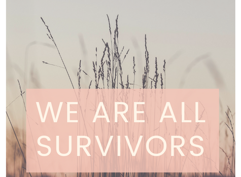 We Are All Survivors