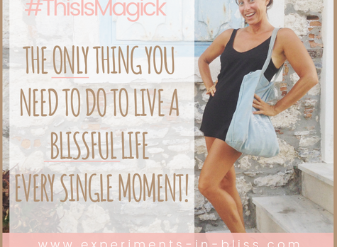 The Only Thing You Need To Do To Live A Blissful Life Every Single Moment!
