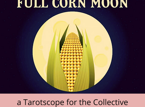 Full Corn Moon in Pisces - A Tarotscope