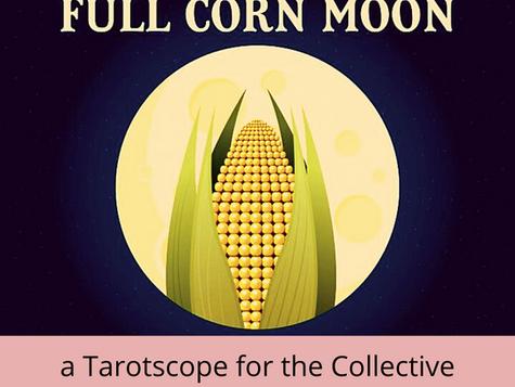 Full Corn Moon in Pisces - A Tarotscope