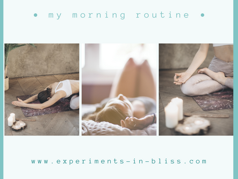 Starting the Day in a Blissful Way: My Current Morning Routine