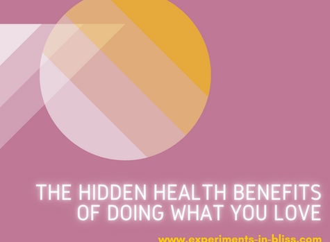 The Hidden Health Benefits of Doing What You Love