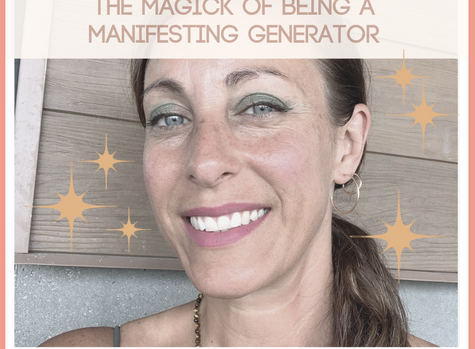 The Magick of Being a Manifesting Generator