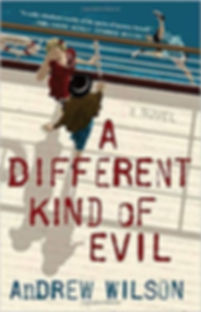 A Different Kind of Evil by Andrew Wilso