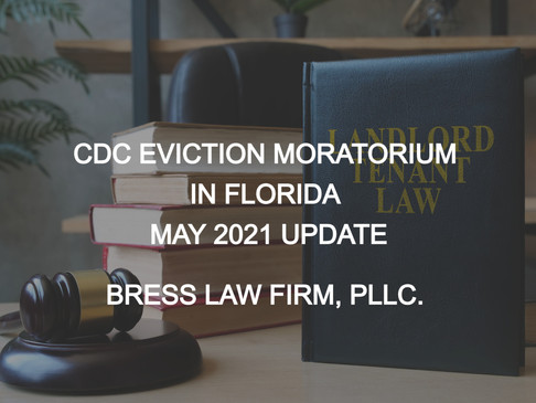 CDC EVICTION MORATORIUM IN FLORIDA, MAY 2021 UPDATE.