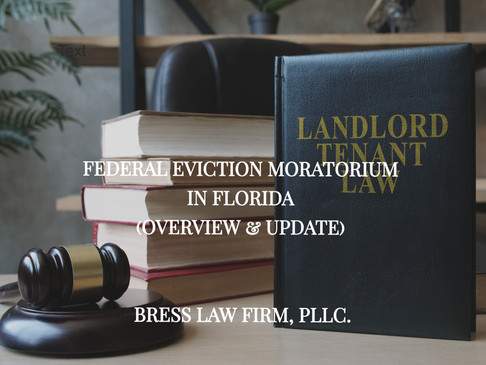 THE FEDERAL EVICTION MORATORIUM IN FLORIDA (OVERVIEW AND UPDATE)