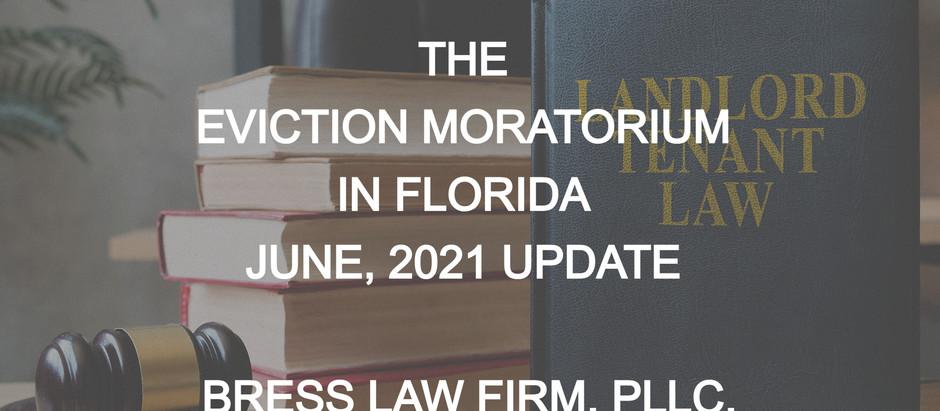 THE EVICTION MORATORIUM IN FLORIDA, JUNE 2021 UPDATE
