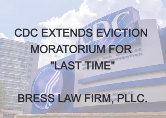 "CDC EXTENDS EVICTION MORATORIUM FOR ""LAST TIME"""