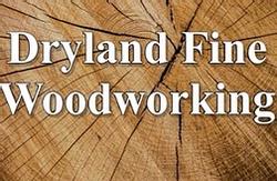 Dryland Fine Woodworking