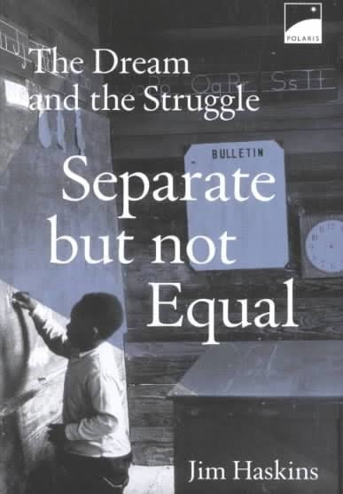 Separate but not Equal - The Dream and the Struggle