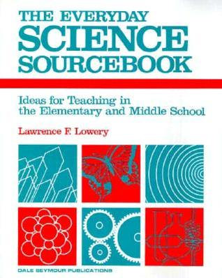 The Everyday Science Sourcebook: Ideas for Teaching in the Elementary and Middle