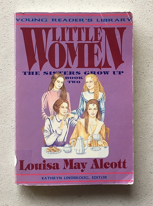 Little Women - The Sisters Grow Up, Book Two Edited by Kathryn Lind