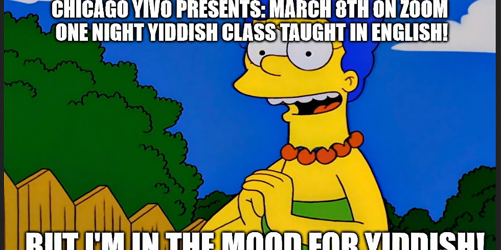 ... but I'm in the mood for Yiddish!
