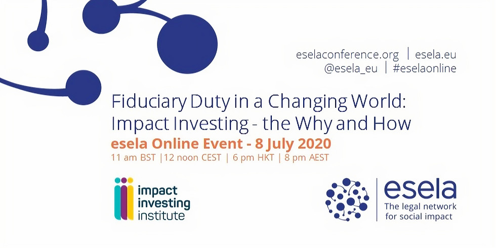 Fiduciary Duty in a Changing World: Impact Investing - the Why and How
