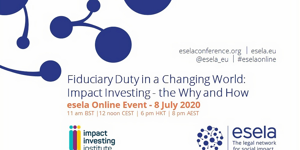 Fiduciary Duty in a Changing World: Impact Investing - the Why and How  (1)