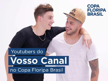 Youtubers do Vosso Canal confirmam presença na Copa Floripa Brasil