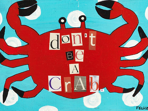 """Don't be a crab."" print and notecard"