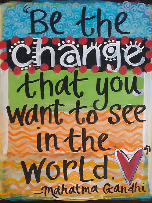 """Be the change..."" print and notecard"