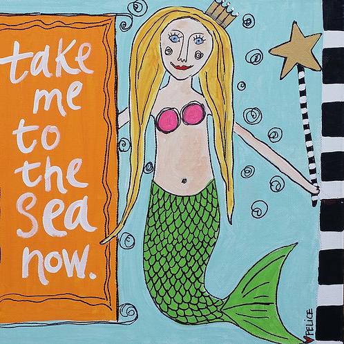 """Take me to the sea now."" print or notecard"