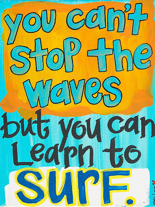 """You can't stop the waves..."" print and notecard"