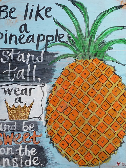 """Be like a pineapple."" (large)"