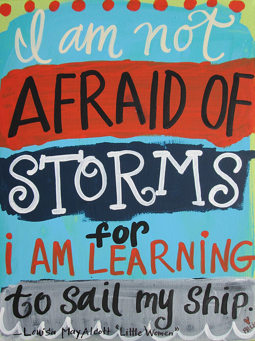 """I am not afraid of storms..."" print or notecard"