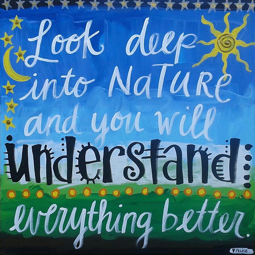 """Look deep into nature..."" print or notecard"