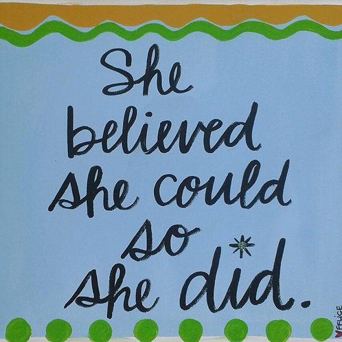 """""""She believed..."""" square print or notecard"""