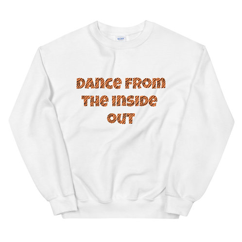 Dance from the inside out Unisex Sweatshirt