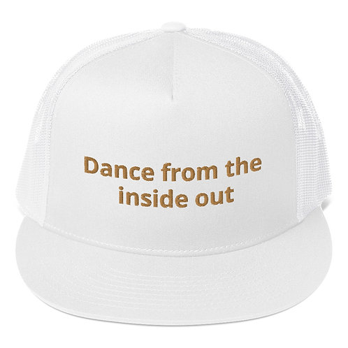 Dance from the inside out Trucker Cap