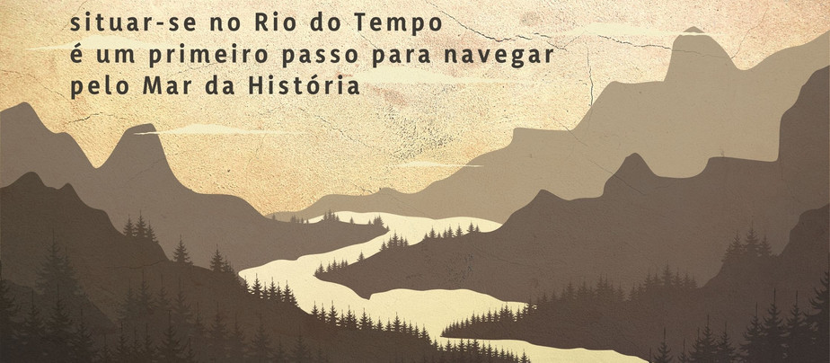 O Rio do Tempo e o Mar da História