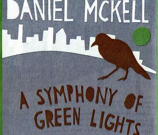 A Symphony of Green Lights - Daniel Mckell