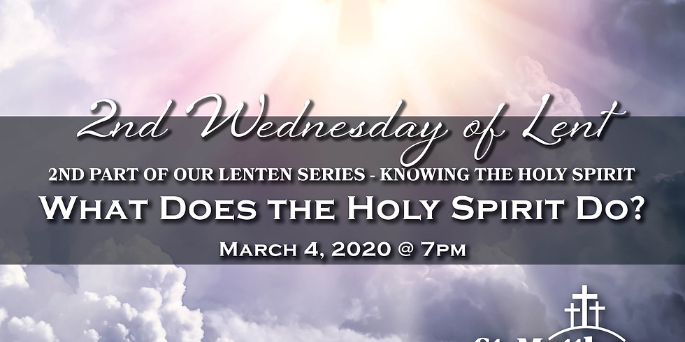 """2nd Wednesday of Lent - """"What Does the Holy Spirit Do?"""""""