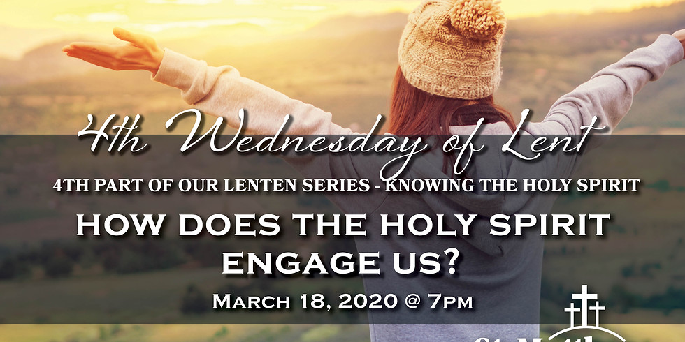 """4th Wednesday of Lent - """"How Does the Holy Spirit Engage Us?"""""""