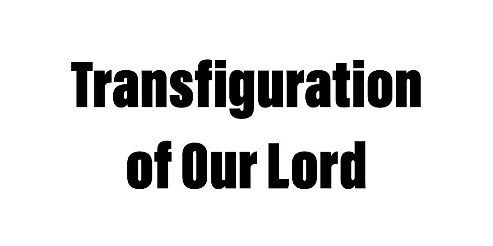 Sunday Worship Service - Transfiguration of Our Lord