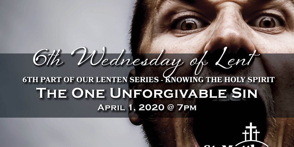 """6th Wednesday of Lent - """"The One Unforgivable Sin"""""""