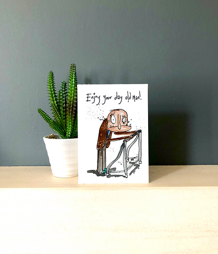 Enjoy your day old man card