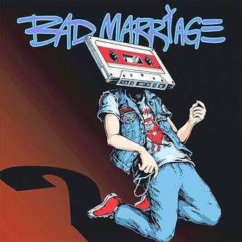 Bad%20Marriage%202%20Album%20Cover_edite