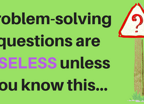 Problem-solving questions are useless unless students know this