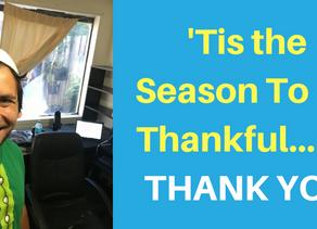 'Tis the season to be thankful… so THANK YOU!