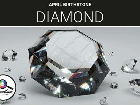 April's Birthstone: Diamond
