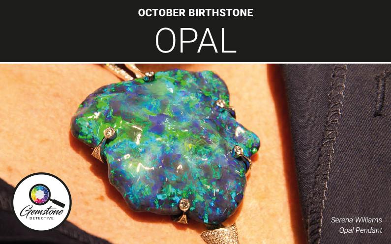 Octobers birthstone opal | www.gemstonedetective.com