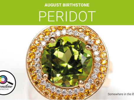 August's birthstone: Peridot