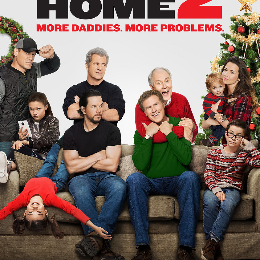 Daddy's Home 2 - 6:30pm Showtime